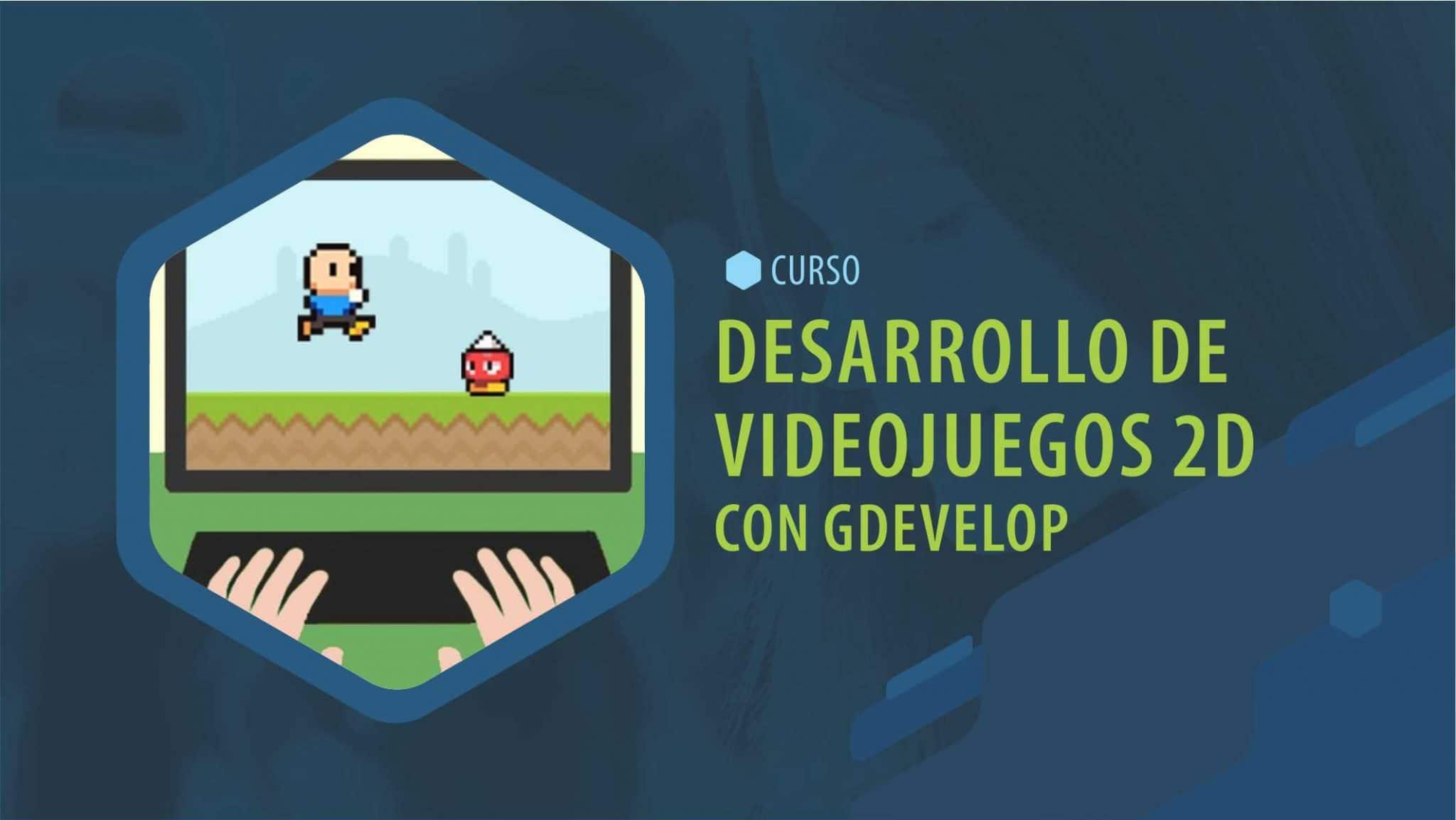 Desarrollo de videojuegos en 2D con GDevelop (adolescentes y pre-adolescentes) 100% online